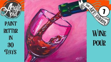 Wine Glass and Pour  Easy Daily Painting  Step by step Acrylic Tutorials Day  7 #AcrylicApril2020