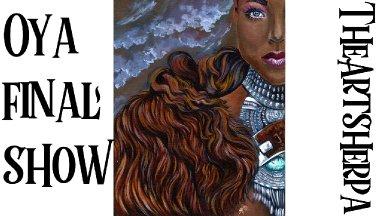 Final  Warrior Queen  Oya Big art Quest fairytale part 5     | TheArtSherpa | TheArtSherpa