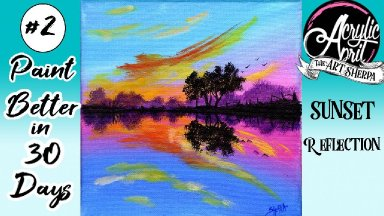 Easy Reflected Sunset on Water Daily Painting Step by step Day 2 #AcrylicApril2021   TheArtSherpa
