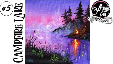 Easy Lake and Campfire  Step by step Acrylic Tutorial Day  #5 AcrylicApril2021​​ | TheArtSherpa