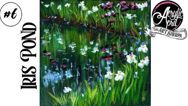 Easy Iris Flowers in a Pond Step by step Acrylic Tutorial Day  #6 AcrylicApril2021   TheArtSherpa