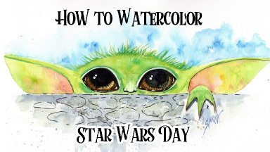 Baby Yoda May the 4th Star Wars Day  How to Paint Watercolor Step by step   The Art Sherpa