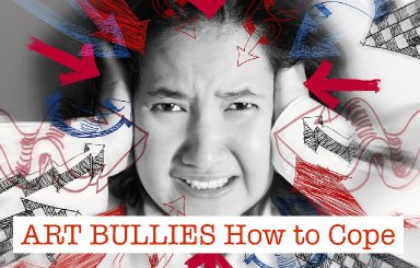 How to Deal with Art Bullies and Keep your Happy #bigartquest #23