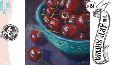 Bowl of Cherries loose step by step Acrylic April day #19