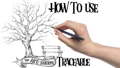 How to use a Traceable by The Art Sherpa