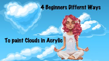 How to paint clouds 4 different ways